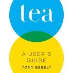 La guida in inglese per chi ama il tè di Tony Gebely